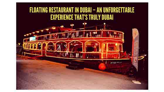 Floating restaurant In Dubai Guide